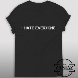 Tshirt Hate Everyone Zaniaz Clothing Store