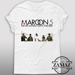Tshirt Never Gonna Leave Bed Maroon 5 Tshirt Womens Tshirt Mens