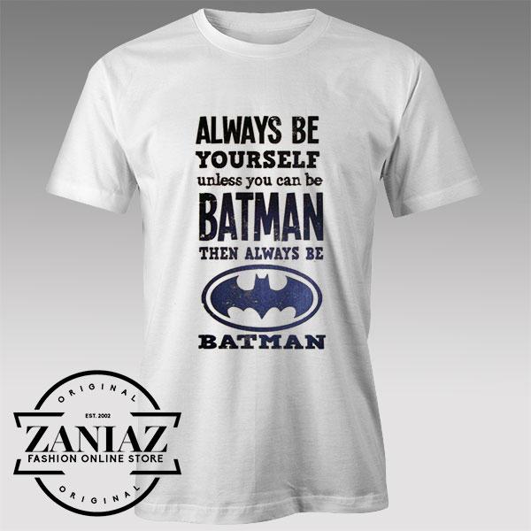 Tshirt Batman Always be Yourself