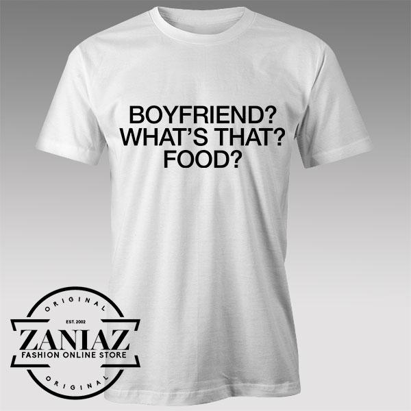 Tshirt Boyfriend Whats That?