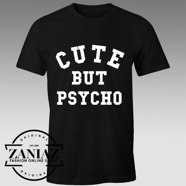 Tshirt Cute But Psycho