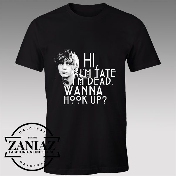 Tshirt Hi, i'm Tate I'm dead Wanna hook up