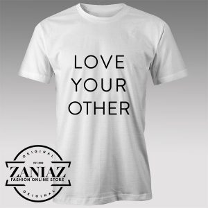 Tshirt Love Your Other