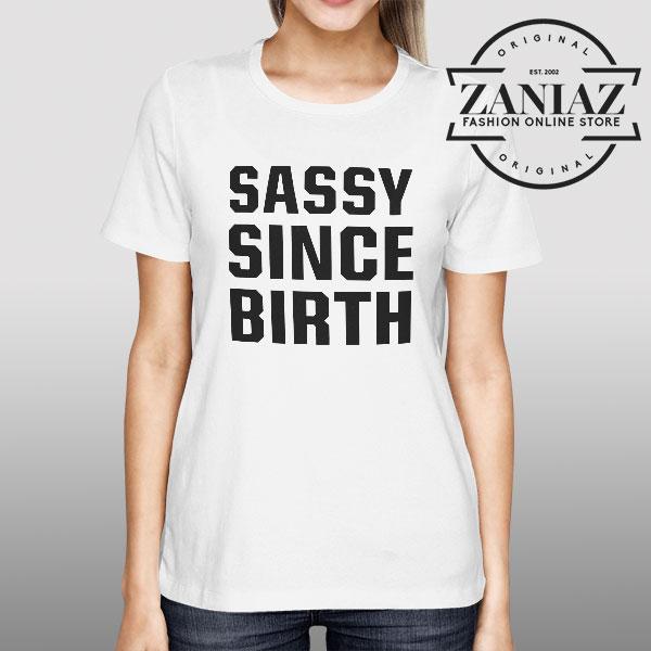 Tshirt Sassy Since Birth