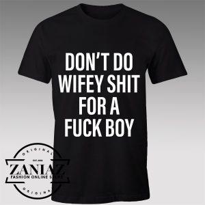 Tshirt Wifey Shit For A Fuck Boy