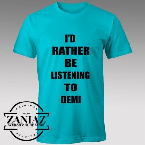 Tshirt Demi Lovato be listening to