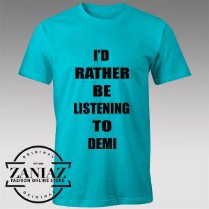 Tshirt Demi Lovato be listening to