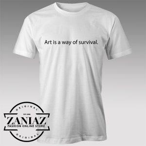 Buy Tshirt Art is way of survival Imagine Yoko Tshirts Womens Tshirts Mens