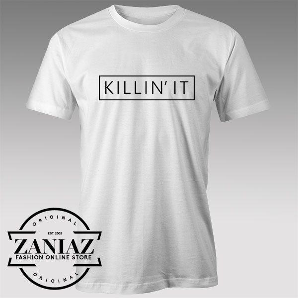 Buy Tshirt Custom Killin'it Funny Tshirts Womens Tshirts Mens