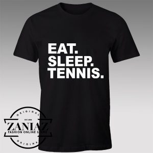 Buy Tshirt Eat Sleep Tennis Quote Tshirts Womens Tshirts Mens