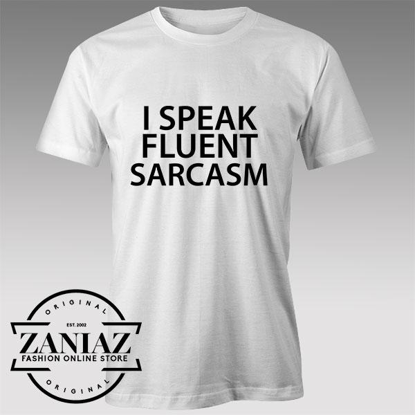 Buy Tshirt People Speak Fluent Sarcasm Tshirts Womens Tshirts Mens