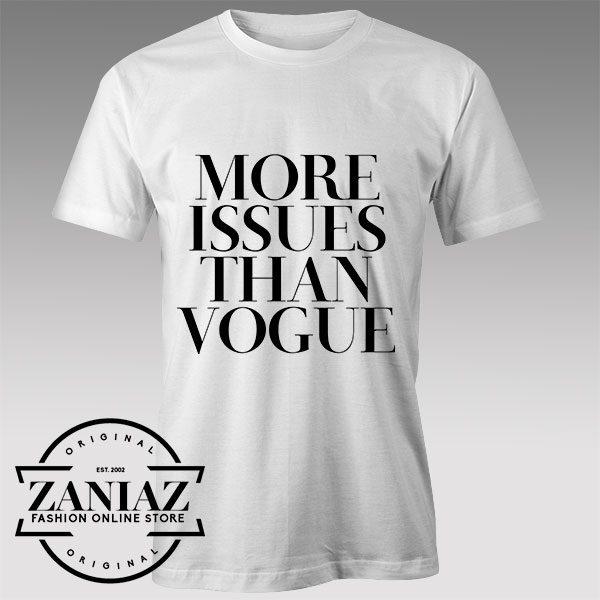 Tshirt More Issues Than Vogue Tshirts Womens Tshirts Mens