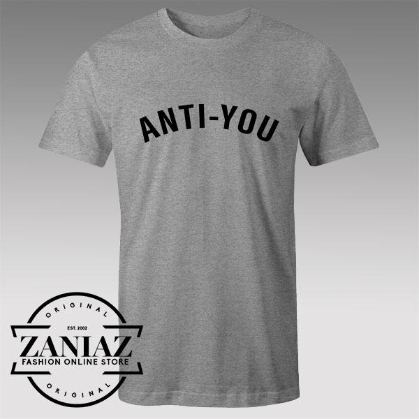 Buy Tshirt Anti You Custom Tshirts Womens Tshirts Mens
