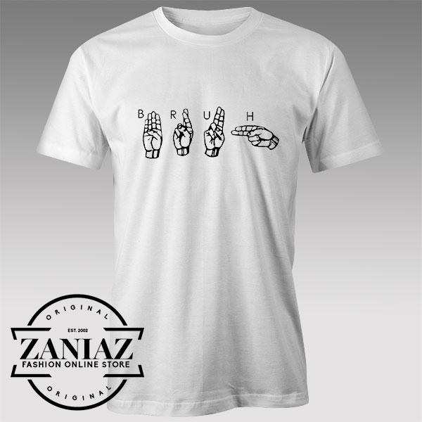 Buy Tshirt Bruh Sign Language Funny Tshirts Womens Tshirts Mens