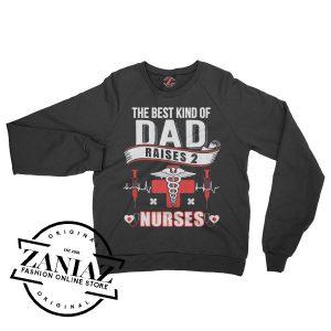 Sweatshirt Dad Raises Nurses Sweater Mens Womens Adult Size S-3XL