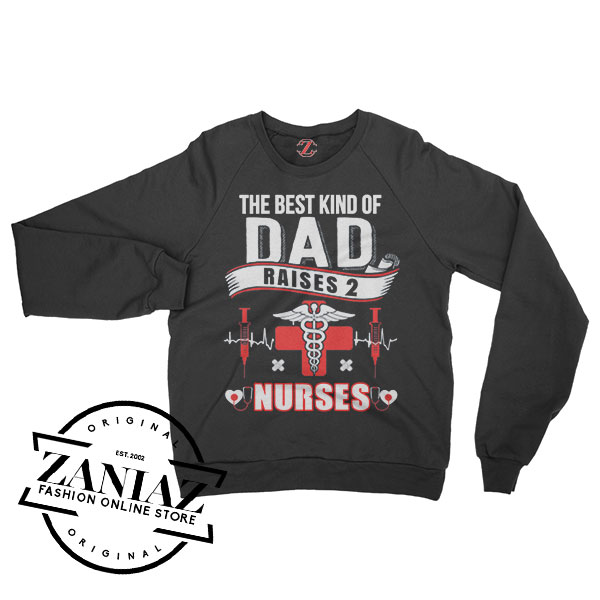 Sweatshirt Dad Raises Nurses Sweater Mens Womens Adult Size S-3XL