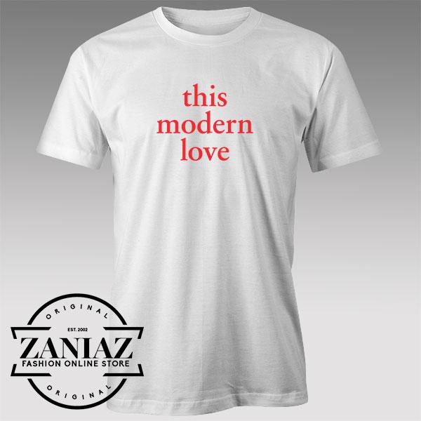 Tshirt This Modern Love Will Darbyshire Custom Tees Womens and Mens