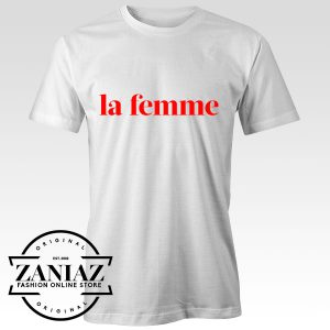 Tshirt La Femme Rock band Custom Tees Womens and Mens Size S-3XL