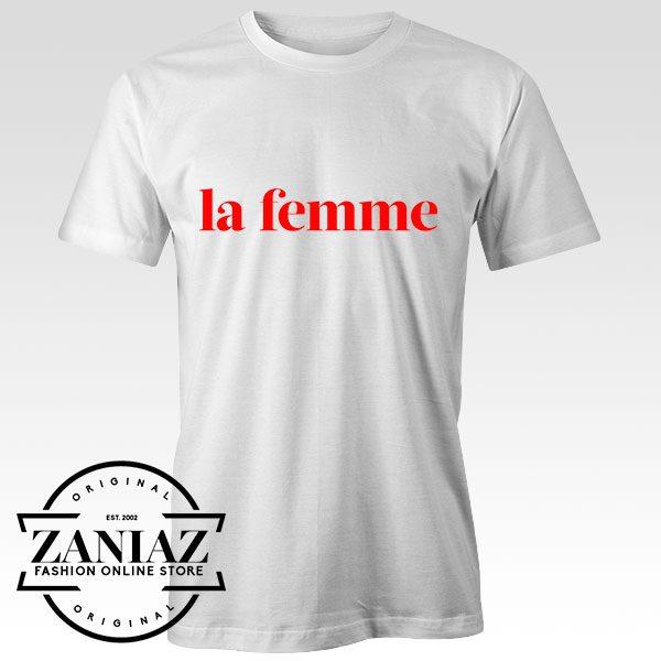 Tshirt La Femme Rock band Custom Tees Womens and Mens Size S-3XL