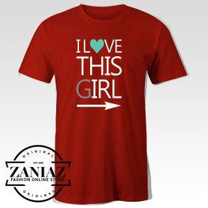 Buy Tshirt I Love This Girl Tshirts Woman Tshirts Mens Size S-3XL