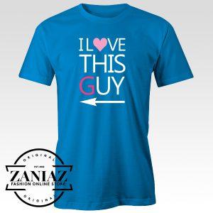 Buy Tshirt I Love This Guy Tshirts Woman Tshirts Mens Size S-3XL
