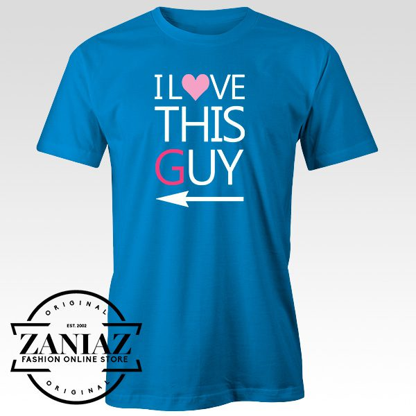 Buy Tshirt I Love This Guy Tshirts Woman Tshirts Mens Size S-3XL