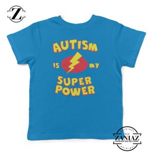 Autism is My Super Power T Shirts for Kids