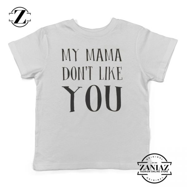 Buy Birthday Shirt Kids My Mama Dont Like You