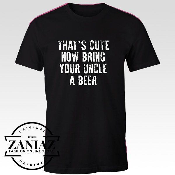 Buy Custom Tshirt Beer With Uncle