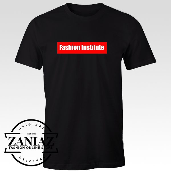 Buy Custom Tshirt Fashion Institute