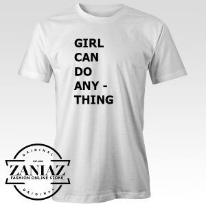 Buy Custom Tshirt Girl Can Do Anything