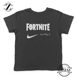 Buy FORTNITE Just Play It TShirt Kids