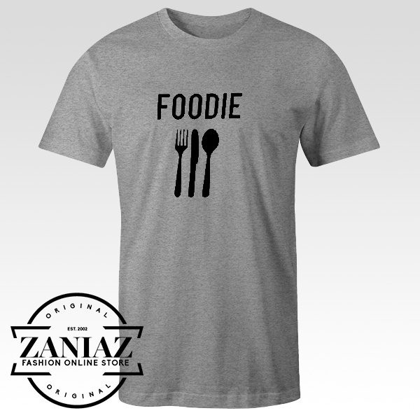 Buy Foodie Cheap Funny Shirt