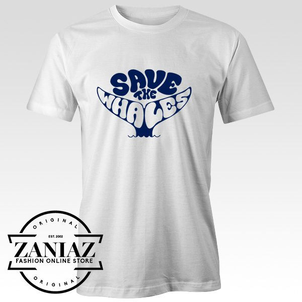 Buy SAVE THE WHALES T Shirt