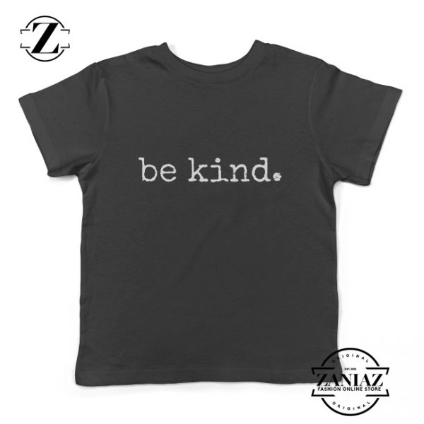 Buy Shirt Kids Be Kind to Each Other Quotes