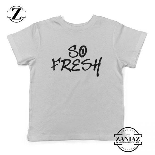 Buy TShirt Kids So Fresh and So Clean