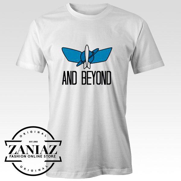 Buy To Infinity And Beyond Shirts