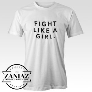 Buy Tshirt Fight Like A Girl Tee Shirt Quotes