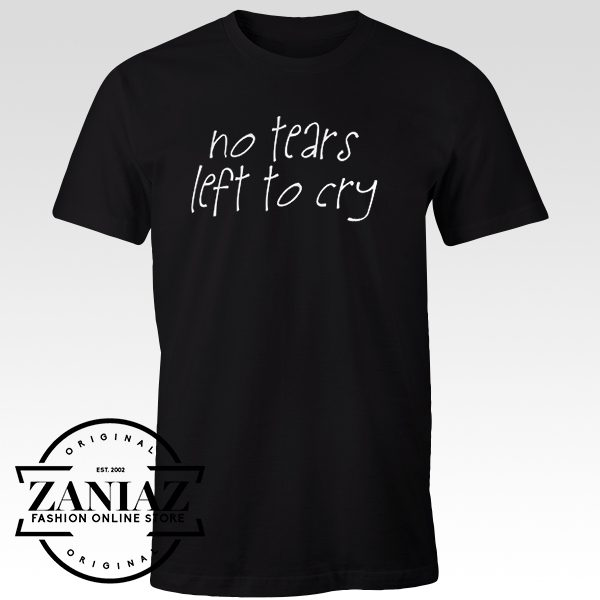 Buy Tshirt No Tears Left To Cry