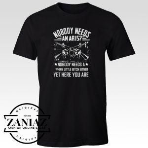 Buy Tshirt Nobody Needs An Ar 15