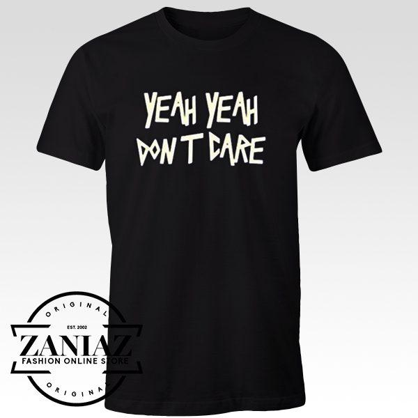 Buy Yeah Yeah don't care T shirt
