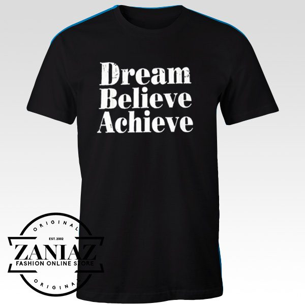 Buy Zaniaz Tshirt Dream Believe Achieve