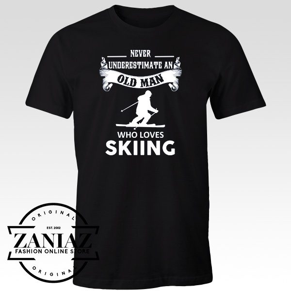 Cheap Tee Shirt Underestimate An Old Man Who Love Skiing