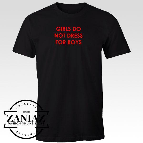 Cheap Tee Shirt girls do not dress boys Tshirt women
