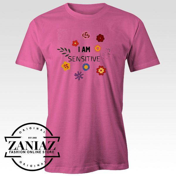 Custom I Am Sensitive T Shirt