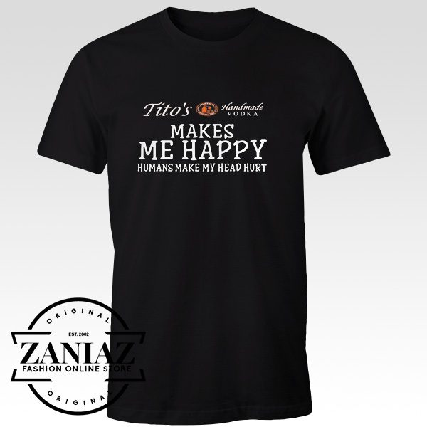 Custom Makes Me Happy Human Make My Heart Hurt Tshirt