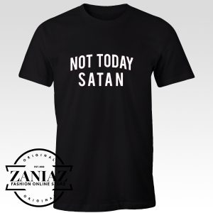 Custom Not Today Satan Shirt