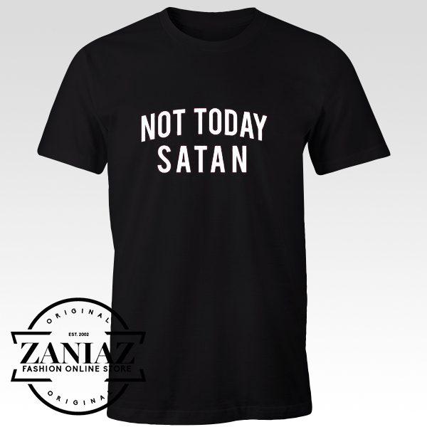 Custom Not Today Satan Shirt