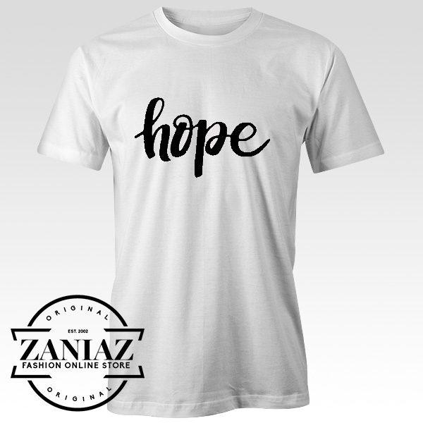 Custom Tshirt Hope Inspiration