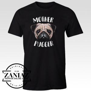 Custom Tshirt Mother Pugger
